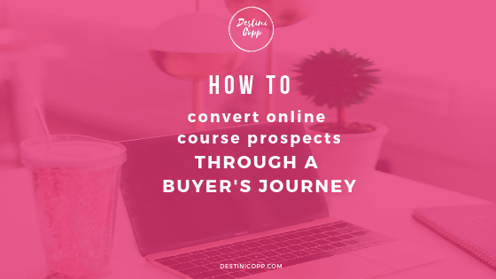 How to Convert Online Course Prospects Through a Buyer's Journey