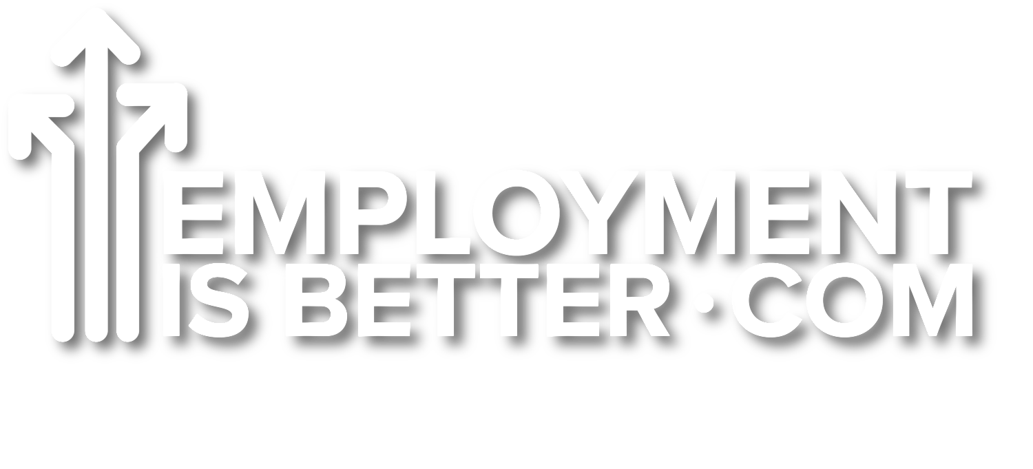 Employment Is Better