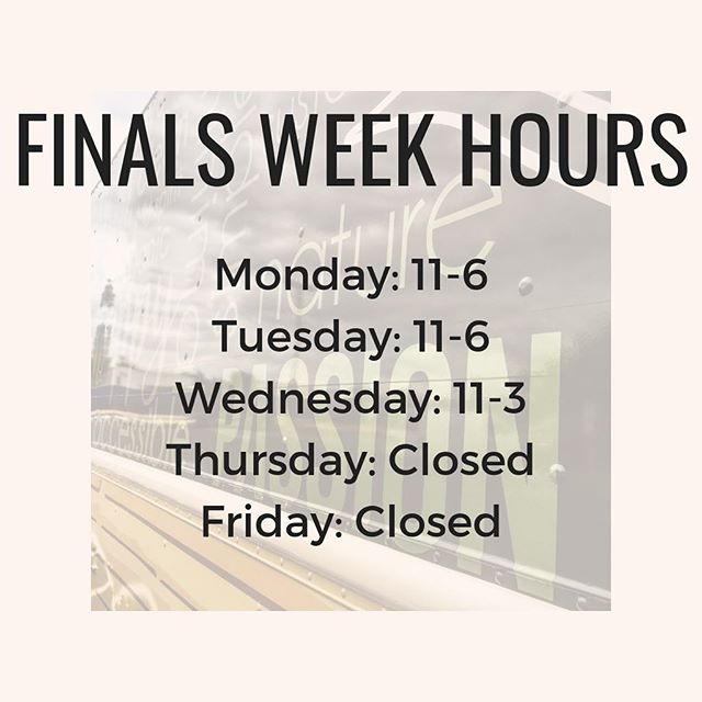 Hey everyone! Hope your finals are looking promising. It's come down to the end of the semester, and that means changing hours. We're still open Monday through Wednesday, so make sure to stop by for the best brain fuel on campus!