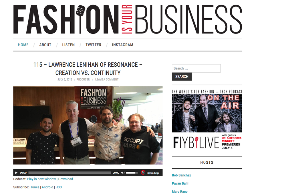 To Listen to FASHION IS YOUR BUSINESS, check out the podcast HERE.