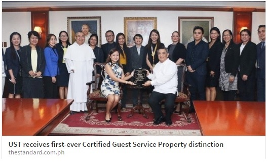 Manila Standard PHILIPPINES • June 10, 2017  Read Full Article: http: //thestandard.com.ph/lifestyle/young-life/238971/ust-receives-first-ever-certified-guest-service-property-distinction.html