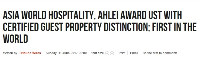 The Daily Tribune • June 11, 2017 • Read Full Article :  http://www.tribune.net.ph/etc/asia-world-hospitality-ahlei-award-ust-with-certified-guest-property-distinction-first-in-the-world