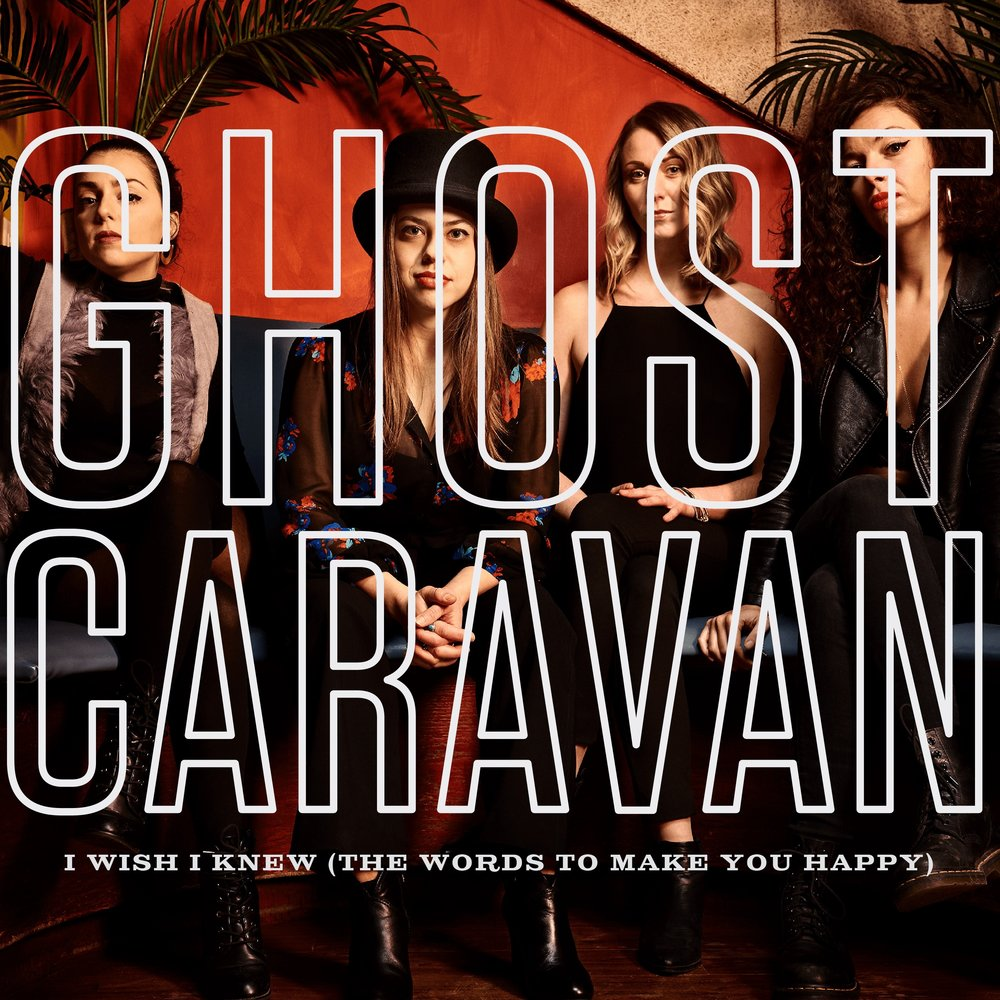 Ghost Caravan_I Wish I Knew (The Words To Make You Happy)_Artwork_3000x3000.jpg