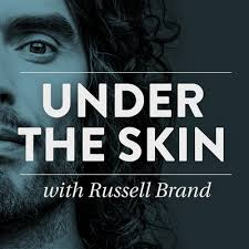 Under the Skin - You probably know Russell Brand as the funny guy from Forgetting Sarah Marshall or Get Him to the Greek. But in more recent years, Russell has explored much bigger questions around news and philosophy. Regardless of whether you agree with his views, Russell interviews fascinating guests each week and will make you laugh while exploring deep societal and philosophical ideas.