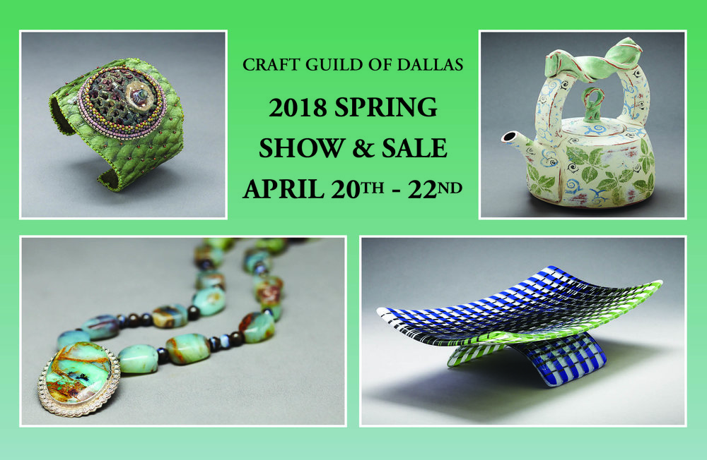 2018 Spring Show and Sale - Friday, April 20th 10:00am - 9:00pm                      Opening Night Reception 6:00pm - 9:00pm                       Saturday, April 21st 10:00am - 5:00pm                    Sunday, April 22nd 10:00am - 4:00pmEvents are open to the public with FREE admission.Join the party on Friday night and enjoy a glass of wine, small bites, and bust a move to our live band! Come back Sunday and enjoy our Mimosa Bar and get all your Mother's Day, Graduation and Wedding gifts all while supporting your local artist community.