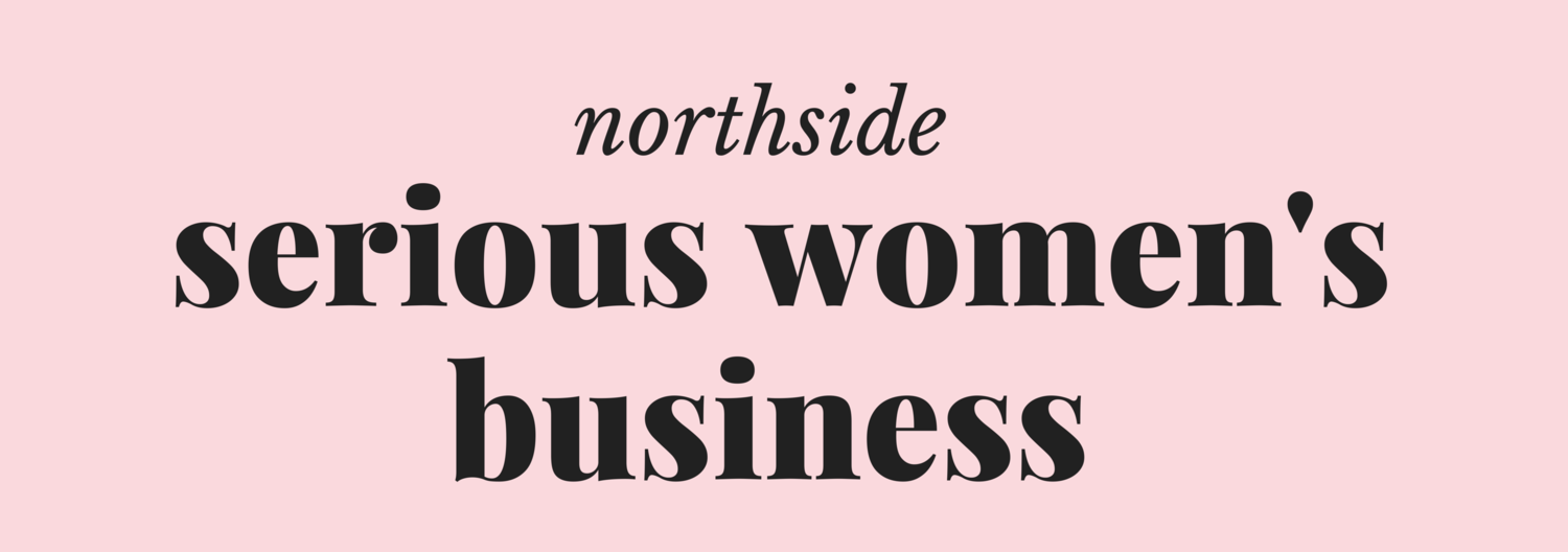 Serious Women's Business