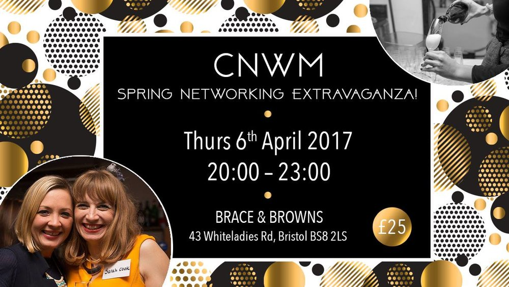Begin Spring with a CNWM Networking Extravaganza! The first of 4 fabulous seasonal networking events taking place throughout the year. Join us at Brace & Browns for an evening of Networking with fellow business women whilst enjoying a glass of Fizz, Canapes and some extra special entertainment from Becky Walsh who will be giving us The Stand Up Intuitive Show! I'm also happy to announce the return of the Promo Table! Remember the mini wardrobe or the tree of health from the christmas party? Think outside the box and create the most memorable display of your business possible, this is your chance to showcase your business and show us what you are all about! There will be a prize for the best 3 displays so be as outlandish as you like! The whole event will be photographed by Dianna Bonner, esteemed Photographer who can count The Royal Family as some of her clients! Photographs taken from this event may be used for social media & other marketing purposes, please notify sarah@shcsocialmedia.co.uk if you do not wish your photo to be used. BOOK HERE >>>>