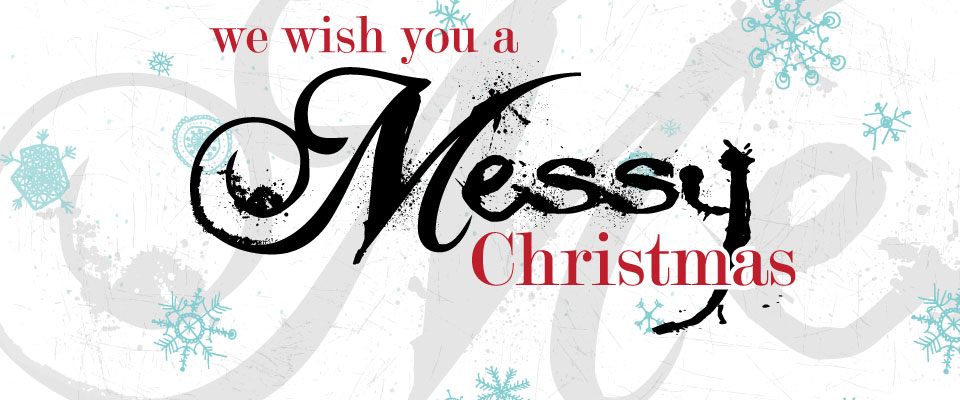 we-wish-you-a-messy-christmas.jpg