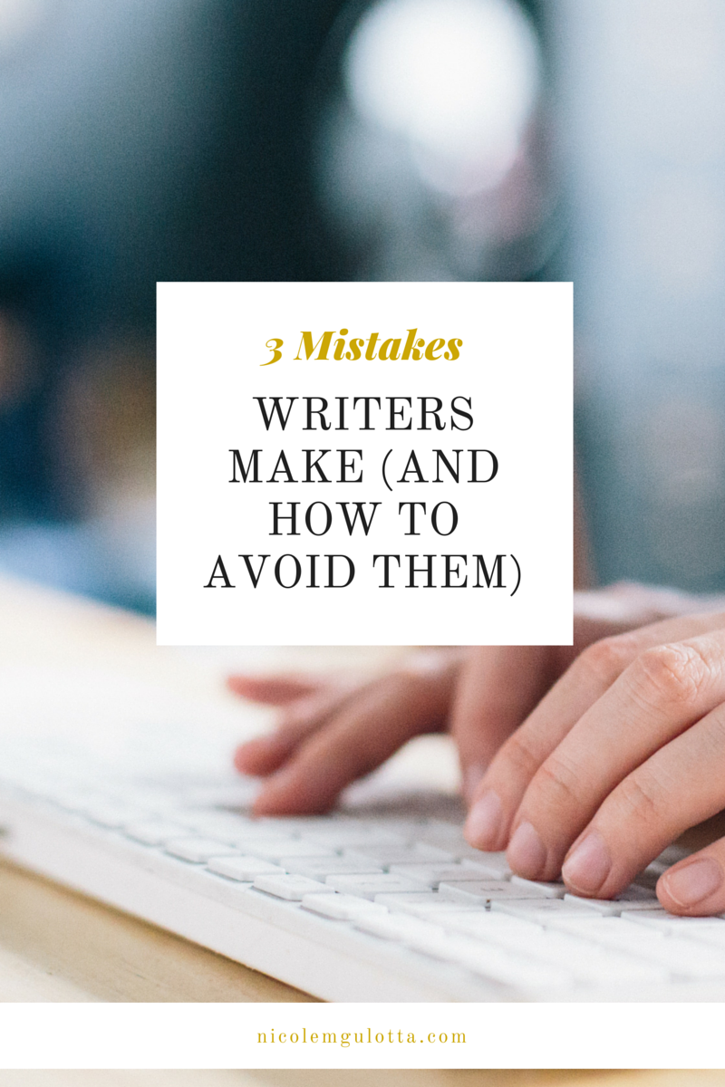 3 Mistakes Writers Make (and What to Do Instead)