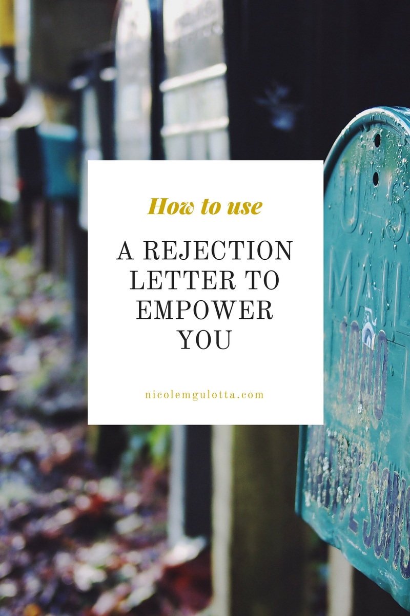 How to use a rejection letter to empower you