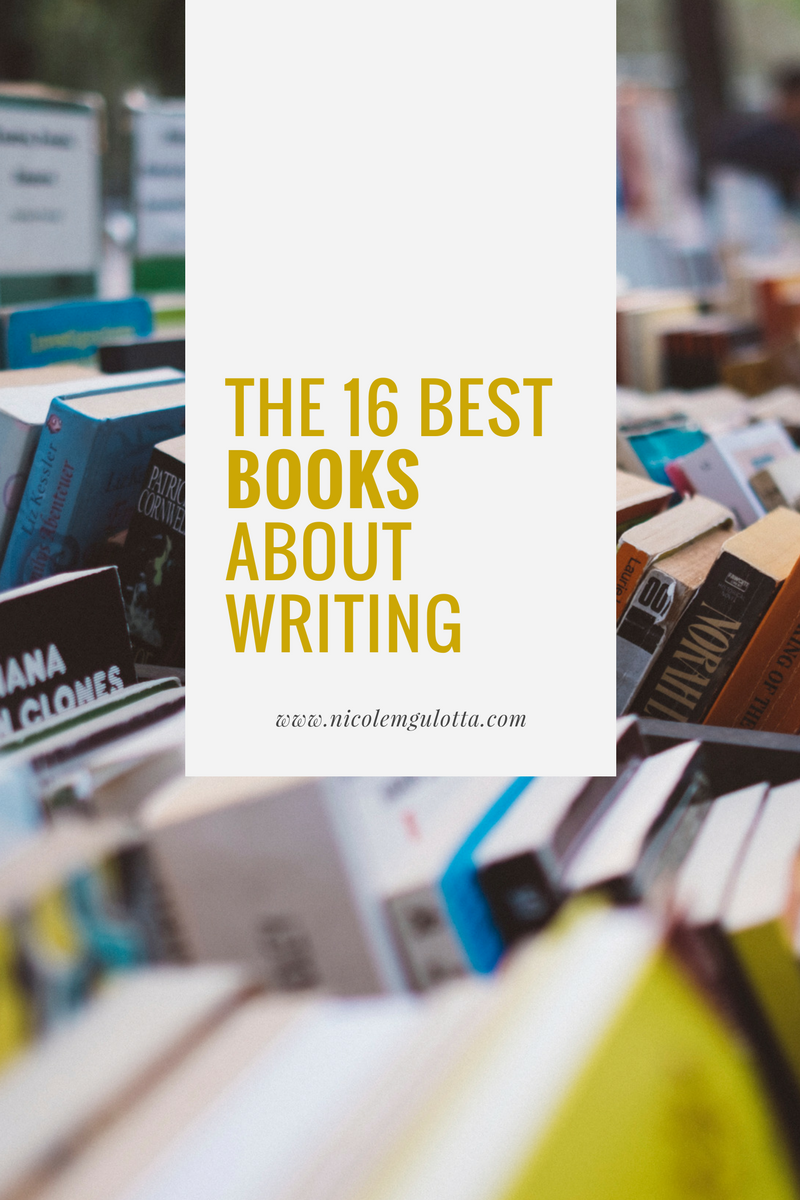 The 16 Best Books About Writing | #writing #goodreads #writingtips #annlamott #anniedillard #stephenking #writingquotes