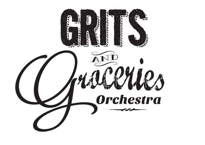 GRITS & GROCERIES ORCHESTRA