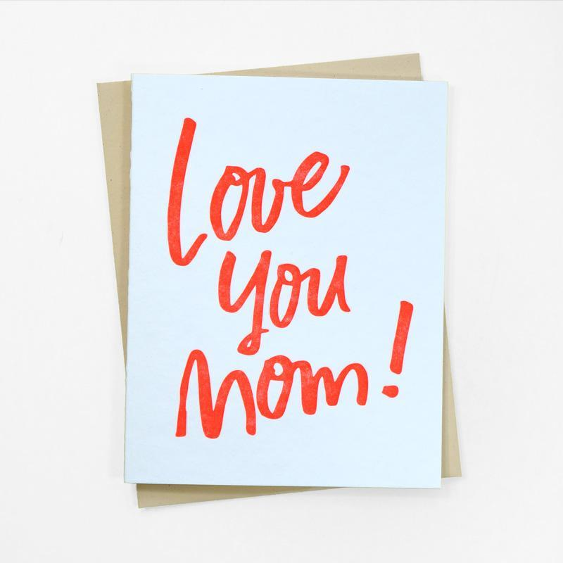 love-you-mom-card-letterpress-greeting-cards-and-here-we-are_1024x1024.jpg