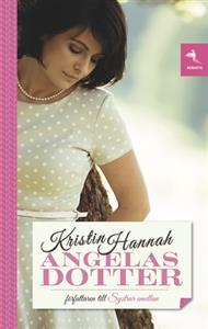 Angelas Dotter - Kristin Hannah.jpg
