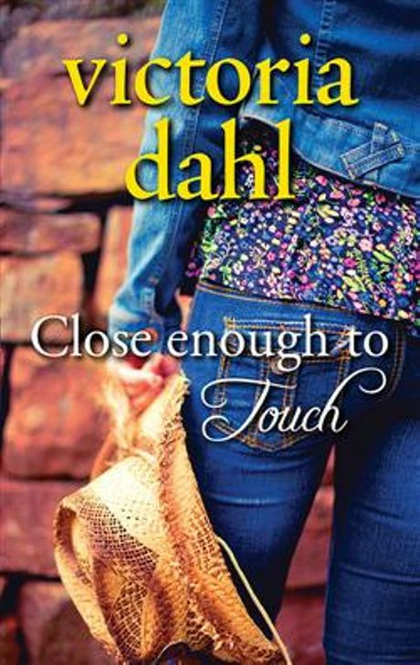 Close Enough to Touch - Victoria Dahl.jpg