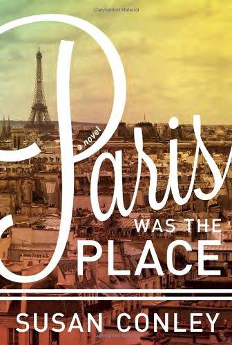 Paris was the Place - Susan Conley.jpg