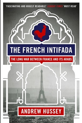 The French Intifada - Andrew Hussey.jpg