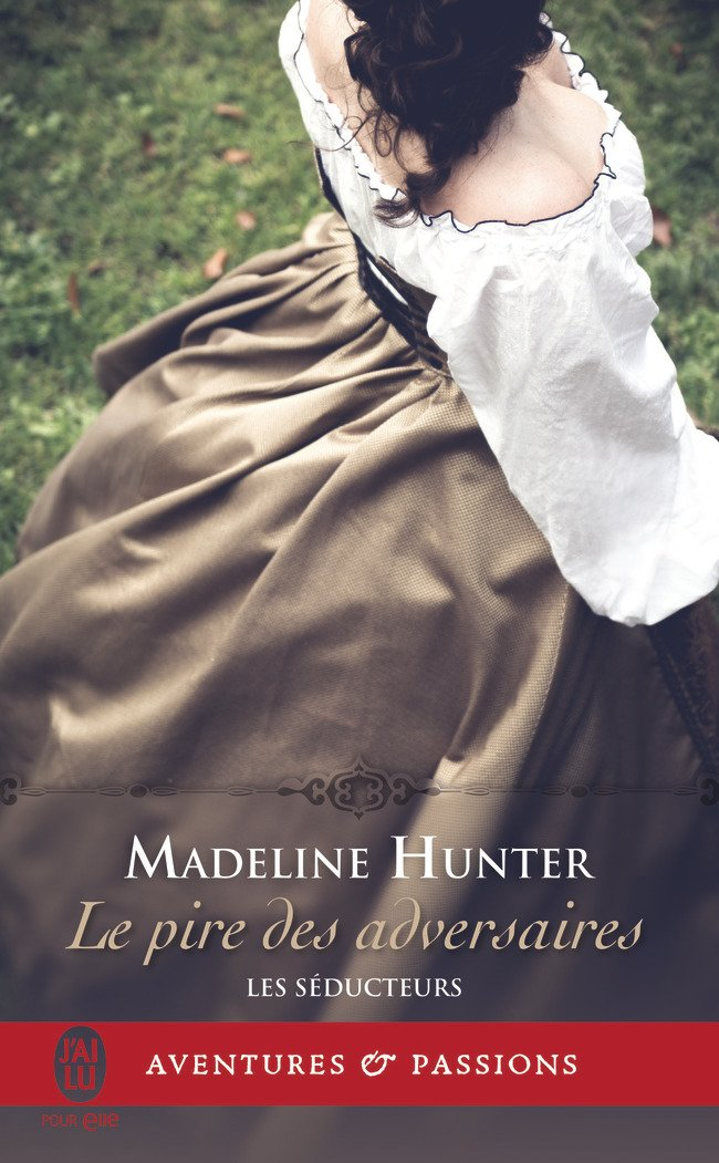 Madeline Hunter - Le Pire des Adversaires  Les Seducteurs T2.jpg