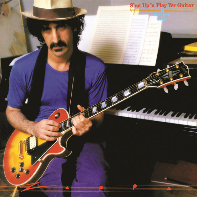 Frank Zappa: Shut Up'n Play Your Guitar