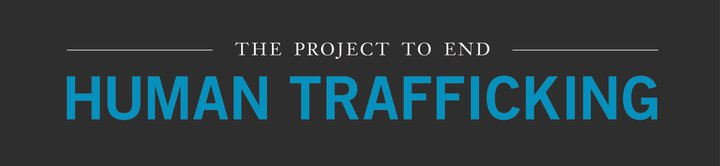 The Project to End Human Trafficking