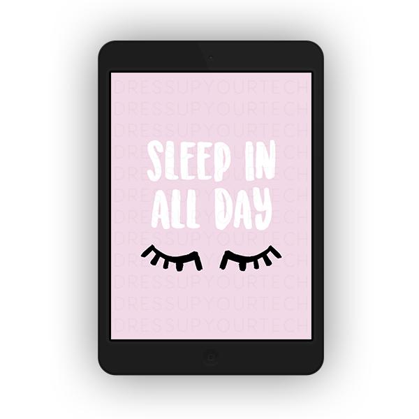 SleepInAllDayTablettt.png