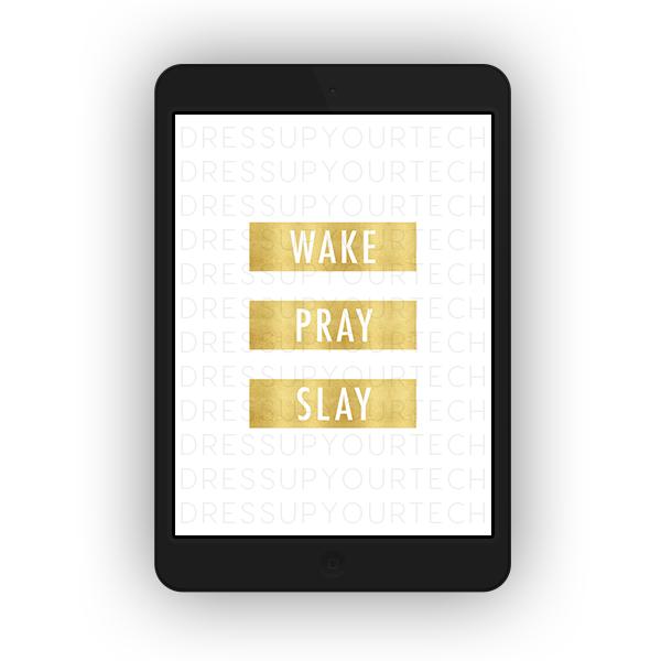 WakePraySlayTabletttt.png