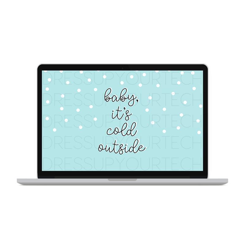 BabyItsColdOutsideDesktoppp.png