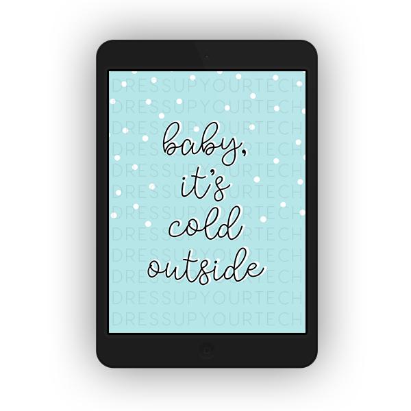 BabyItsColdOutsideTabletttt.png