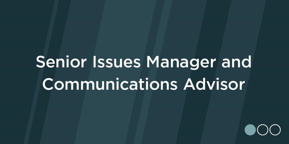 Senior Issues Manager and Communications Advisor.jpg