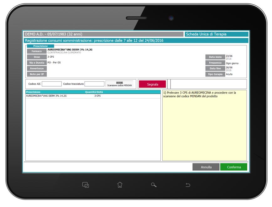 Allestimento, tracciabilità e consumi - L'infermiere può documentare l'avvenuta somministrazione di tutti i farmaci selezionati in modalità batch oppure di un singolo farmaco. Per ogni farmaco da somministrare, indipendentemente dalla modalità di lavoro, il sistema presenterà la finestra per la registrazione dei consumi in cui l'infermiere inserirà manualmente ovvero tramite scansione del barcode del farmaco (fustella), il codice MINSAN (codice AIC + codice targatura) del farmaco prelevato.Una funzionededicata consente di guidare l'infermiere nelle fasi di allestimento e somministrazione delle terapie che prevedono operazione di diluizione da parte dell'infermiere. A seconda delle scelte operative di reparto e dei livelli di sicurezza che si vorranno implementare, il sistema può prevedere l'allestimento delle terapie secondo diverse modalità.Direttamente dalla Dashboard l'infermiere può visualizzare l'elenco di tutti i pazienti che presentano nella loro SUT terapie da allestire, ed accedere ad una procedura guidata passo per passo con controllo mediante codice a barre di tutti i componenti utilizzati. Sono disponibili i controlli al fine di garantire la sicurezza del paziente: ad esempio qualora il codice AIC letto e/o inserito non corrisponda a quello del farmaco prescritto il sistema blocca le operazioni dell'utente chiedendo una nuova lettura oppure la registrazione di una segnalazione per la sostituzione del farmaco. Al termine dell'allestimento il sistema produce un'etichetta per l'identificazione univoca del preparato.In ciascuna fase di verifica del prodotto utilizzato, sia in somministrazione che in allestimento, il sistema prevede l'interfacciamento con il gestionale locale del magazzino, per verificare i farmaci presenti nel prontuario di reparto e nel magazzino centrale, e provvedere allo scarico del materiale consumato.Anche in questo caso le funzionalità sono disponibili su smartphone android e iOS, con possibilità di utilizzare la telecamera del dispos