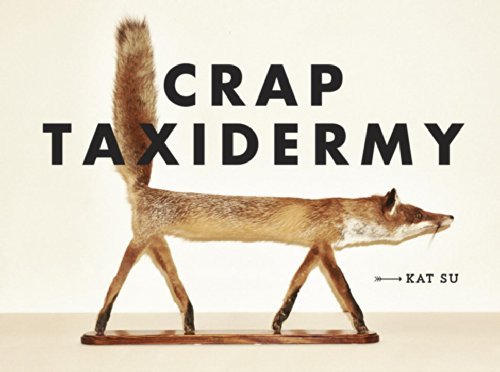 Copy of Crap Taxidermy