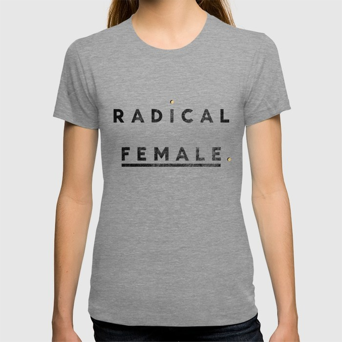 Radical Female Tee by Anna Dorfman
