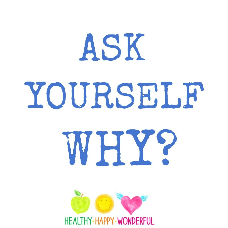 Ask Yourself Why