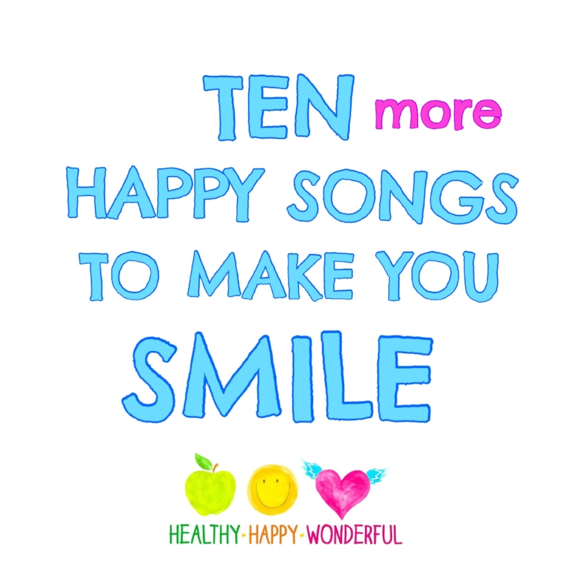 !0 more happy songs to make you smile!
