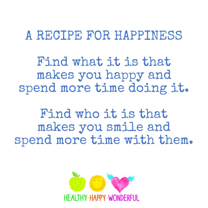 A great recipe for happiness. No?
