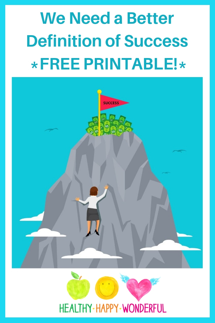 We Need a Better Definition of Success *FREE PRINTABLE!*.jpg