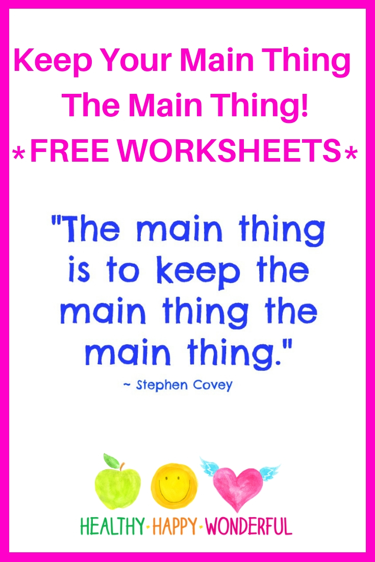 Keep Your Main Thing The Main Thing! *FREE WORKSHEETS*.jpg