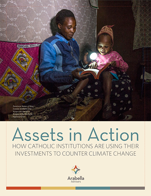 Assets in Action How Catholic institutions are using their investments to counter climate change