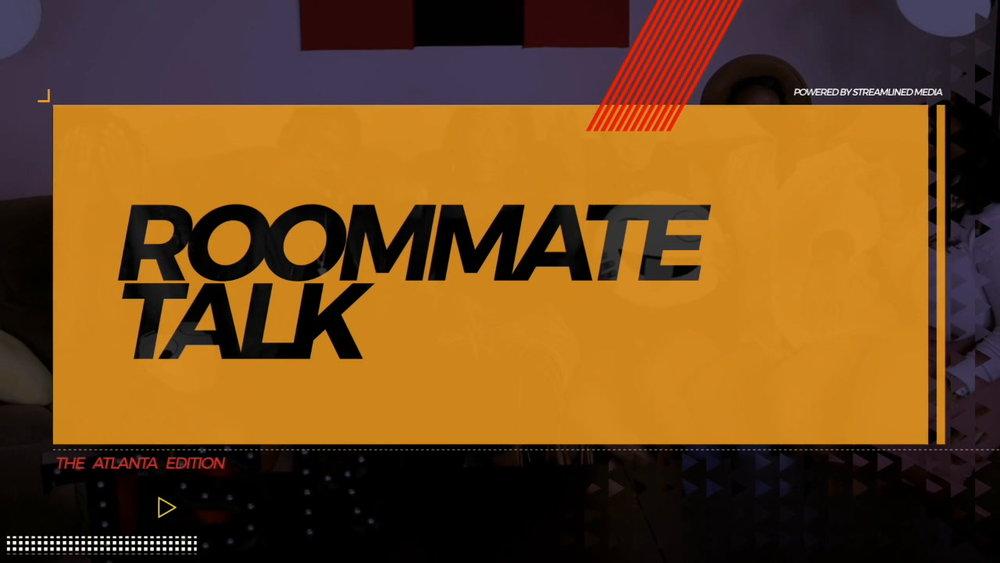 The Shade Room's Roommate Talk!