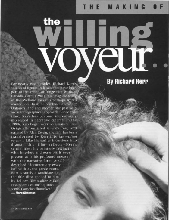 The Making of the willing voyeur ... By Richard Kerr. Take One: Film and Television in Canada. Issue No. 13 Fall 1996. PDF.