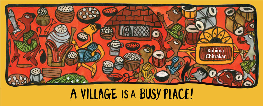 A Village is a Busy Place, Tara Books, 2017