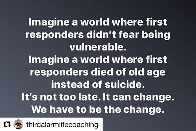 #Repost @thirdalarmlifecoaching ・・・ It's not to late. We need to be the change. Let's spark the change.  #thirdalarmcoaching #resiliency #mentallyfit #conqueryourmind #firstresponders #firefighter #paramedic #police #talkinghelps #bethechange #vulnerability #posttraumaticgrowth #family #takecareofourown #itstartswithus #letsmakeamovement #firstresponders