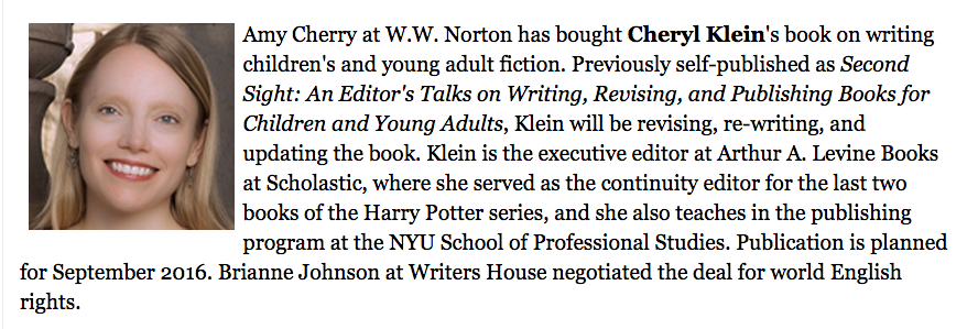 Amy Cherry At W Norton Has Acquired Cheryl Kleins Book On Writing Childrens And Young Adult Fiction Previously Self Published As Second Sight An