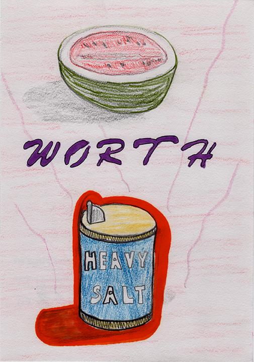 Melon Worth Heavy Salt