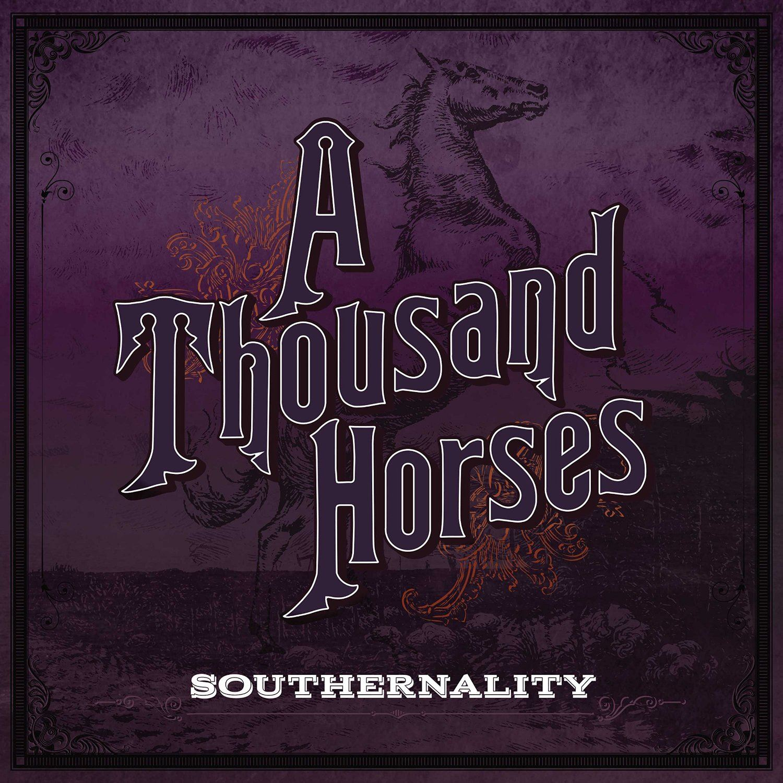AThousandHorses_Southernality.jpg