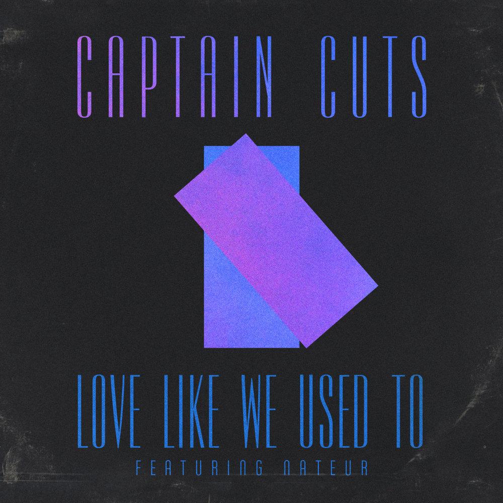 CaptainCuts_LoveLikeWeUsedTo.jpg