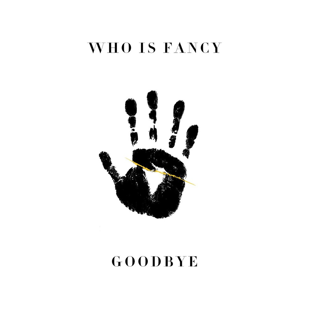 Goodbye_WhoIsFancy.jpg