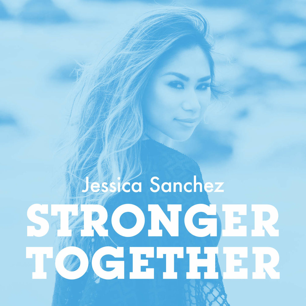 JessicaSanchez_StrongerTogetherSingle.jpg