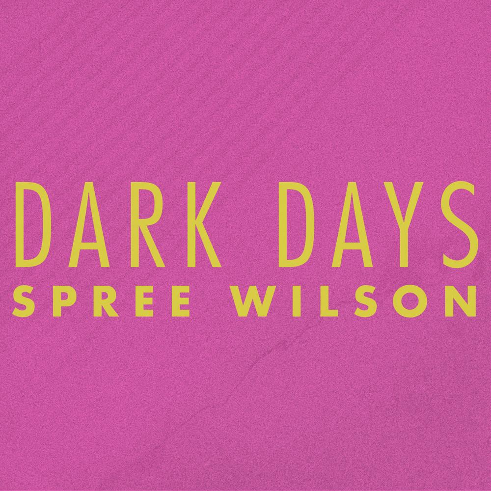 SpreeWilson_DarkDays.jpeg