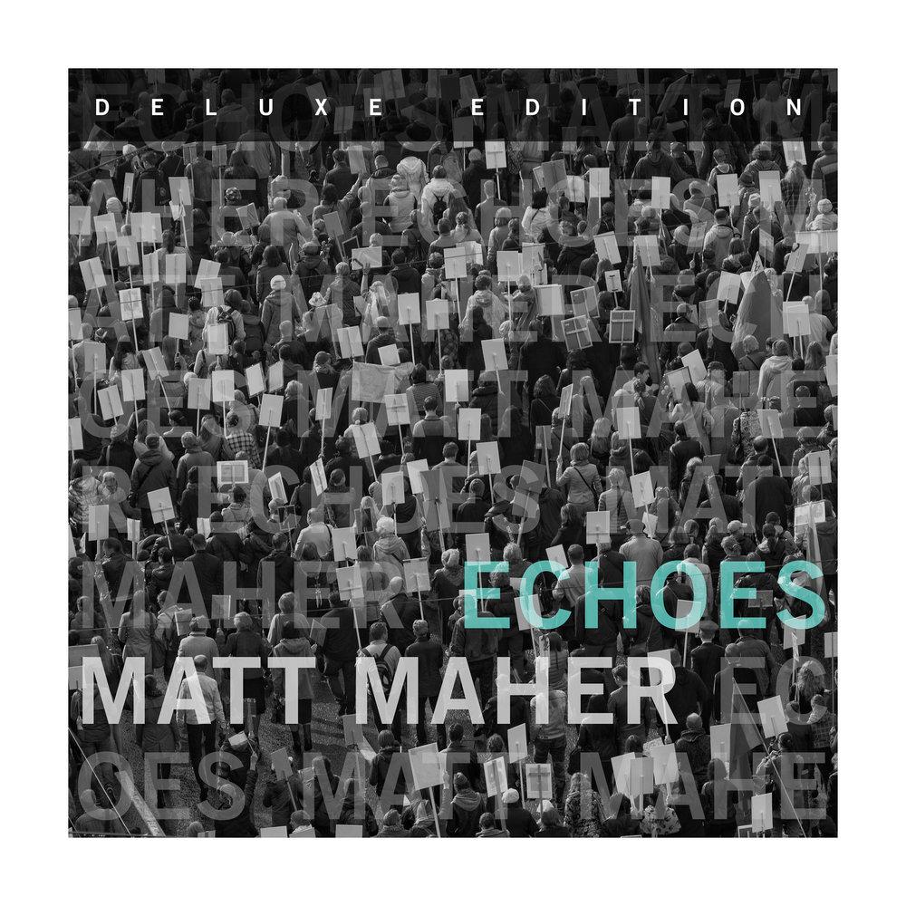 Matt Maher - Echoes (Deluxe Edition).jpg